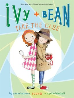 Book Ivy And Bean Take The Case (book 10): Book 10 by Annie Barrows