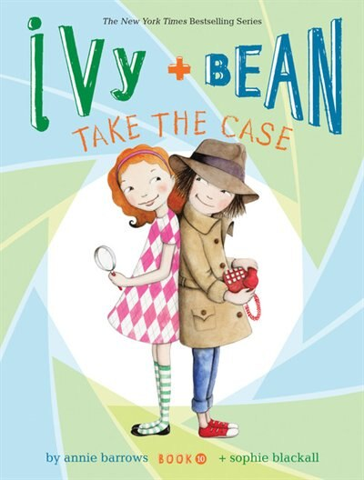 Ivy And Bean Take The Case (book 10): (books For Curious Children, Books For Young Girls) de Annie Barrows