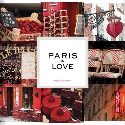 Paris In Love by Nichole Robertson