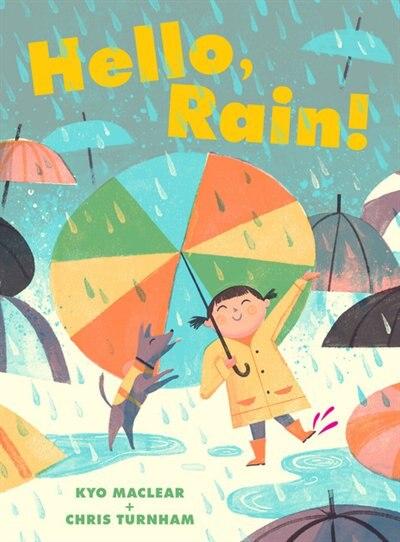 Hello, Rain! by Kyo Maclear