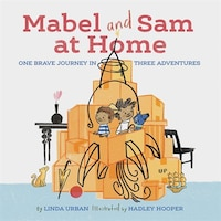 Mabel And Sam At Home: (imagination Books For Kids, Children's Books About Creative Play)