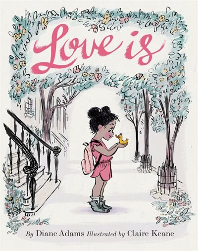 Love Is: (illustrated Story Book About Caring For Others, Book About Love For Parents And Children, Rhyming by Diane Adams