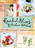 Rachel Khoo's Kitchen Notebook: Over 100 Delicious Recipes From My Personal Cookbook