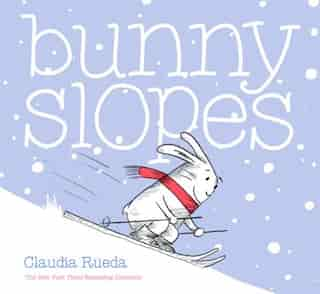 Bunny Slopes: (winter Books For Kids, Snow Children's Books, Skiing Books For Kids) by Claudia Rueda