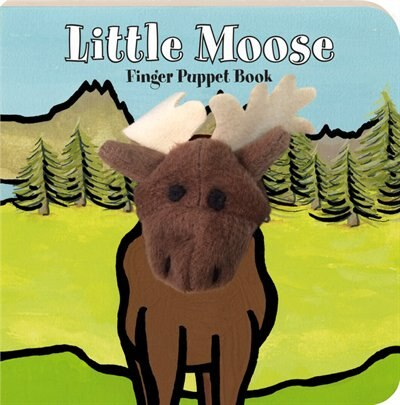 Little Moose: Finger Puppet Book: (finger Puppet Book For Toddlers And Babies, Baby Books For First Year, Animal Finger Puppets) by Chronicle Books
