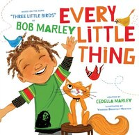 Every Little Thing: Based On The Song 'three Little Birds' By Bob Marley (preschool Music Books…