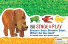 The World Of Eric Carle(tm) Brown Bear, Brown Bear, What Do You See? Stage & Play