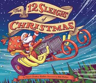The 12 Sleighs Of Christmas: (christmas Book For Kids, Toddler Book, Holiday Picture Book And Stocking Stuffer) by Sherri Duskey Rinker