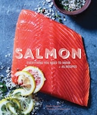 Salmon: Everything You Need To Know + 45 Recipes