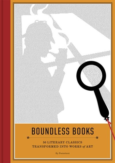 Boundless Books: 50 Literary Classics Transformed Into Works Of Art by Postertext