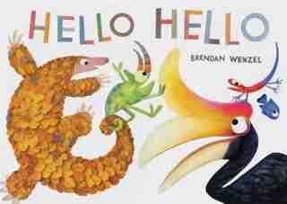 Hello Hello (books For Preschool And Kindergarten, Poetry Books For Kids) by Brendan Wenzel