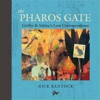The Pharos Gate: Griffin & Sabine's Lost Correspondence