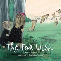 The Fox Wish: (picture Books Abour Friendship, Children's Books On Adventure)