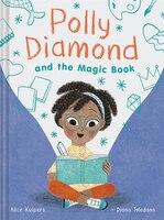 Polly Diamond And The Magic Book: Book 1