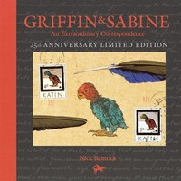 Griffin And Sabine, 25th Anniversary Limited Edition: An Extraordinary Correspondence