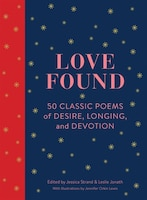 Love Found: 50 Classic Poems Of Desire, Longing, And Devotion (romantic Gifts, Books For Couples…