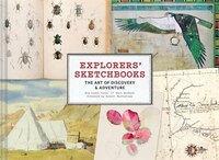 Explorers' Sketchbooks: The Art Of Discovery & Adventure (artist Sketchbook, Drawing Book For…