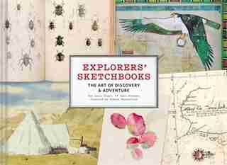 Explorers' Sketchbooks: The Art Of Discovery & Adventure (artist Sketchbook, Drawing Book For Adults And Kids, Exploration by Huw Lewis-jones
