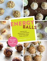 Energy Balls: Improve Your Physical Performance, Mental Focus, Sleep, Mood, And More! (protein Bars…