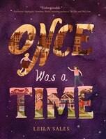 Once Was A Time: (middle Grade Fiction Books, Friendship Stories For Young Adults,  Middle Grade…