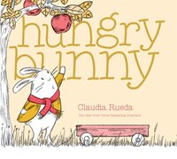 Hungry Bunny: (interactive Picture Book For Kids, Adventure Book And Toy, Funny Books For Children)