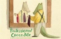Professional Crocodile: (wordless Kids Books, Alligator Children's Books, Early Elemetary Story…