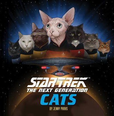 Star Trek: The Next Generation Cats: (star Trek Book, Book About Cats) by Jenny Parks