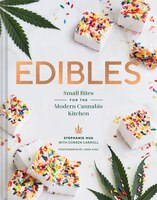 Edibles: Small Bites For The Modern Cannabis Kitchen (weed-infused Treats, Cannabis Cookbook, Sweet…