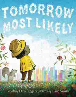 Tomorrow Most Likely (read Aloud Family Books, Mindfulness Books For Kids, Bedtime Books For Young Children, Bedtime Picture Books) by DAVE EGGERS