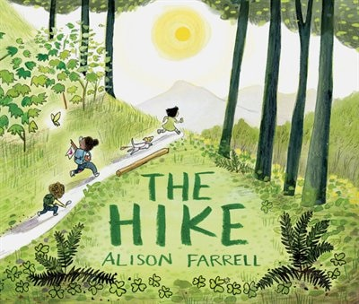 The Hike: (nature Book For Kids, Outdoors-themed Picture Book For Preschoolers And Kindergarteners) by Alison Farrell