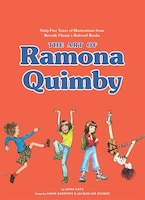 The Art Of Ramona Quimby: Sixty-five Years Of Illustrations From Beverly Cleary's Beloved Books