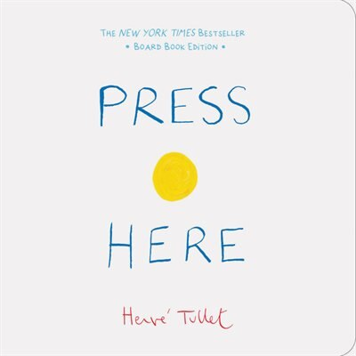 Press Here (baby Board Book, Learning To Read Book, Toddler Board Book, Interactive Book For Kids): Board Book Edition by Herve Tullet