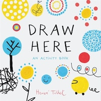 Draw Here: An Activity Book (interactive Children's Book For Preschoolers, Activity Book For Kids…