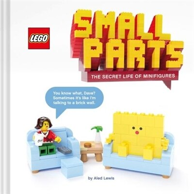 Lego Small Parts: The Secret Life Of Minifigures by Aled Lewis