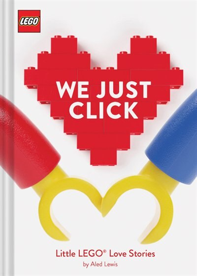 Lego: We Just Click: Little Lego(tm) Love Stories by Aled Lewis