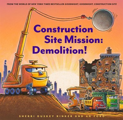 Construction Site Mission: Demolition! by Sherri Duskey Rinker