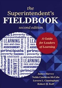 The Superintendent's Fieldbook: A Guide For Leaders Of Learning Second Edition