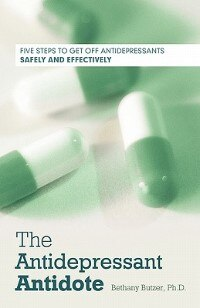 Book The Antidepressant Antidote: Five Steps To Get Off Antidepressants Safely And Effectively by Bethany Butzer Ph. D.