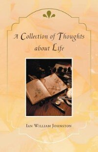 A Collection Of Thoughts About Life