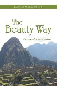 The Beauty Way: Ceremonial Shamanism