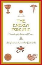 The Energy Principle: Decoding the Matrix of Power