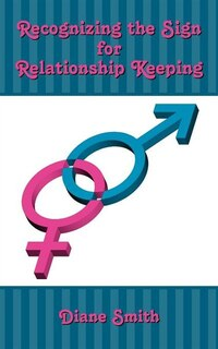 Recognizing The Sign For Relationship Keeping
