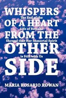 Whispers Of A Heart From The Other Side: The End Of The Life Of Betsabe Showed That Her Immortal…