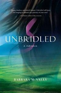 Unbridled:a Memoir: A Memoir by Barbara McNally