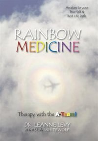 RAINBOW MEDICINE: Therapy with the A-Team! by Dr. Leanne Levy