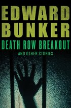 Death Row Breakout: And Other Stories