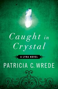 Caught In Crystal: A Lyra Novel
