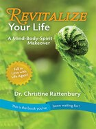 Revitalize Your Life: A Mind-Body-Spirit Makeover