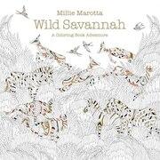Book Wild Savannah: A Coloring Book Adventure by Millie Marotta
