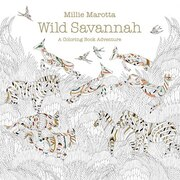 Book Wild Savannah: A Coloring Book Adventure by Millie Marotta